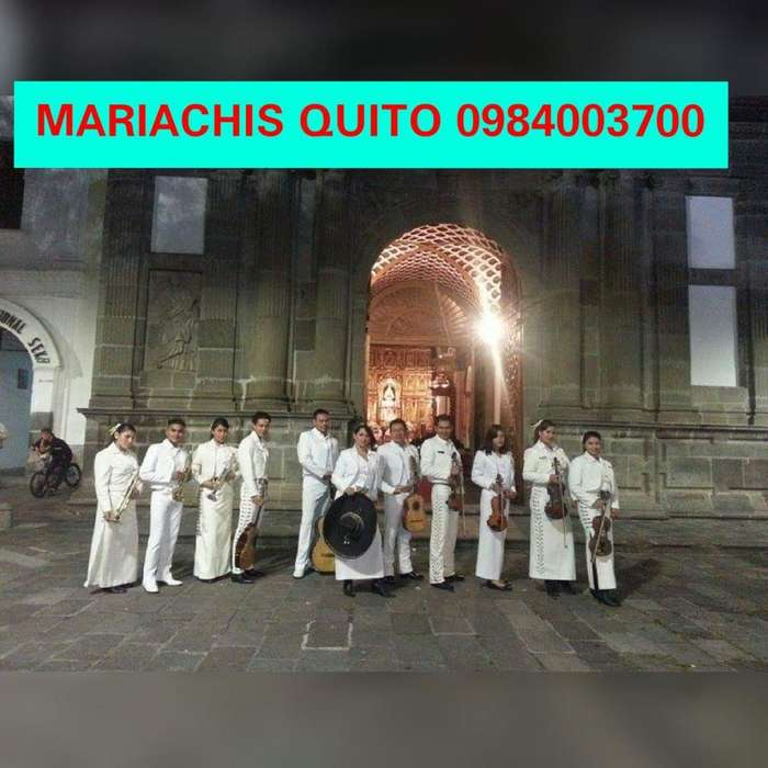 MARIACHIS SERENATAS QUITO 0984003700