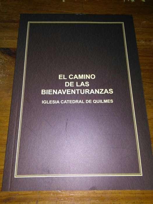 Libro Iglesia Catedral de Quilmes 2016 EL CAMINO DE LAS BIENAVENTURANZAS
