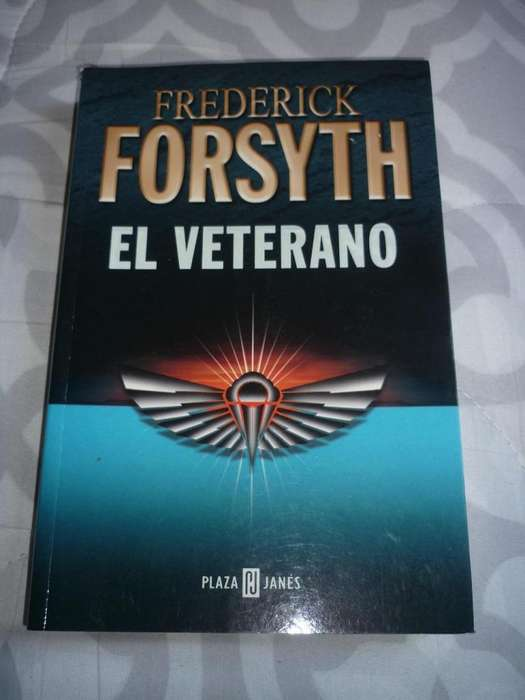 EL VETERANO . FREDERICK FORSYTH . LIBRO PLAZA & JANES . NOVELA