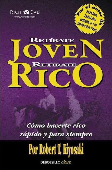 Libro Retírate Joven y Rico, Robert Kiyosaki