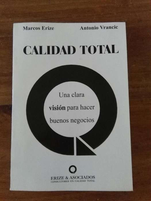 Calidad Total . Marcos Erize Y Vrancic . Libro negocios marketing