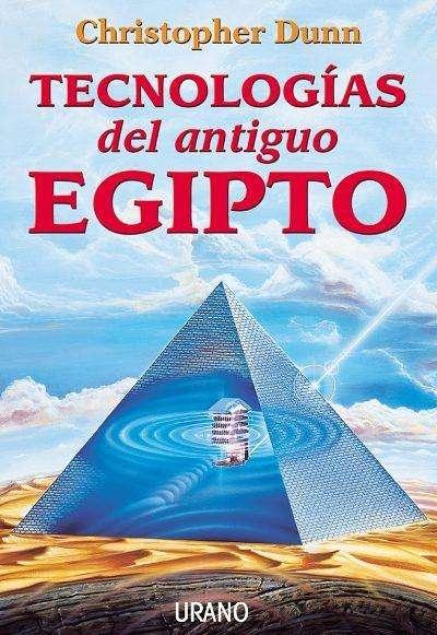 tecnologias del antiguo egipto christopher dunn