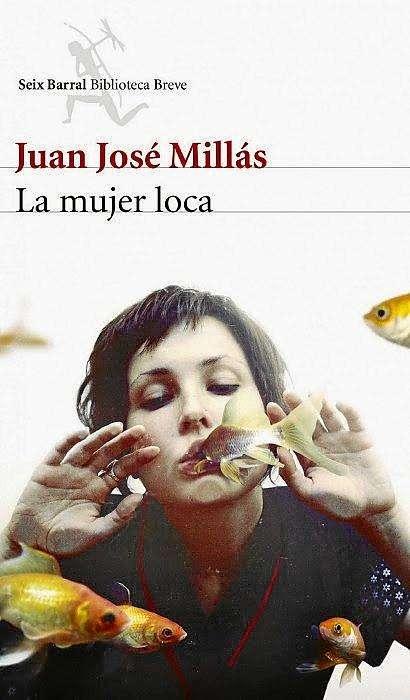 LA MUJER LOCA por JUAN JOSE MILLAS
