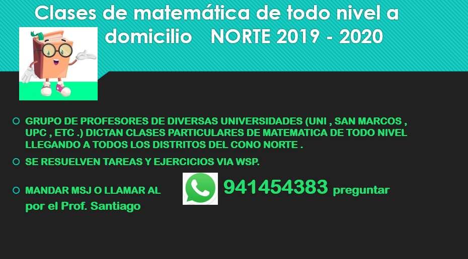 CLASES PARTICULARES DE MATEMATICAS - TODO CONO NORTE ( OLIVOS, COMAS , INDEPENDENCIA , ETC)