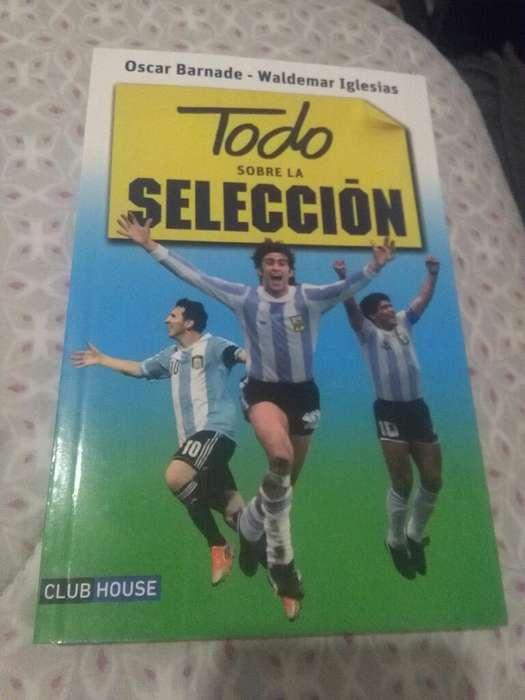 Todo sobre La Selección . Oscar Barnade Iglesias Libro 2014 Seleccion Argentina