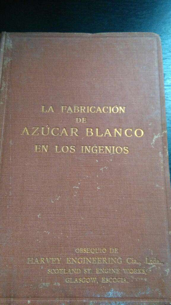 La Fabricación de Azucar en Los Ingenios. Libro catalogo 1914 Harvey Escocia