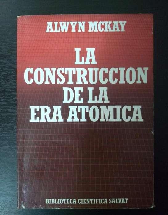 La Construcción de La Era Atómica