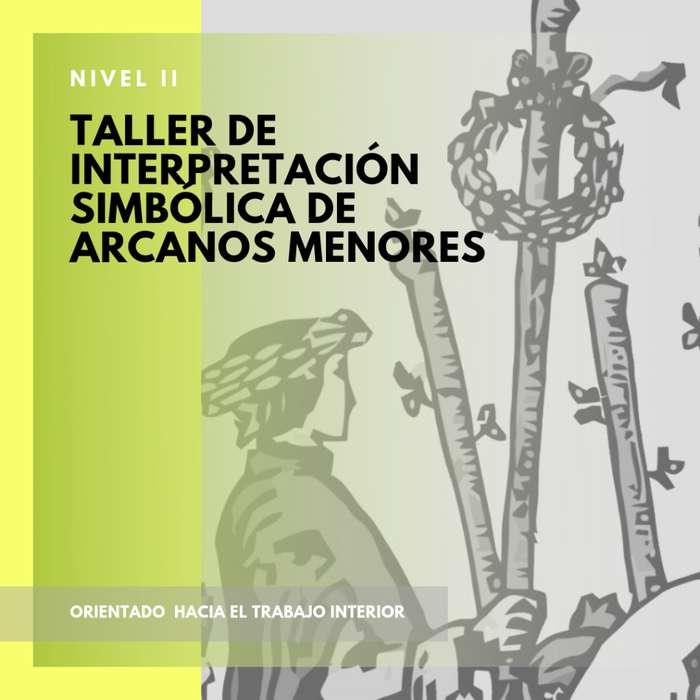 Taller de Tarot Nivel II - Interpretación simbólica de Arcanos Menores