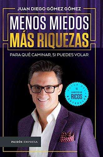 Libro Menos Miedos Más Riquezas, Juan Diego Gomez, Best Seller