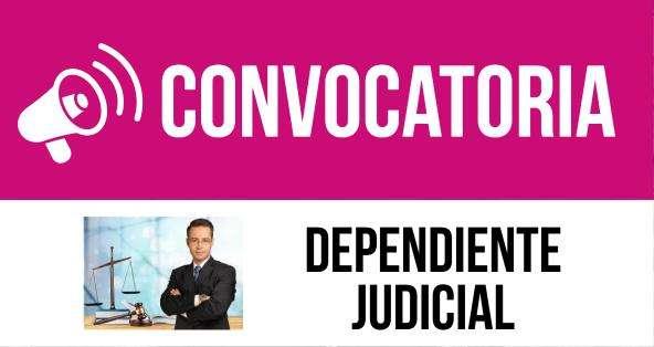 Dependientes Judiciales Con experiencia mínima