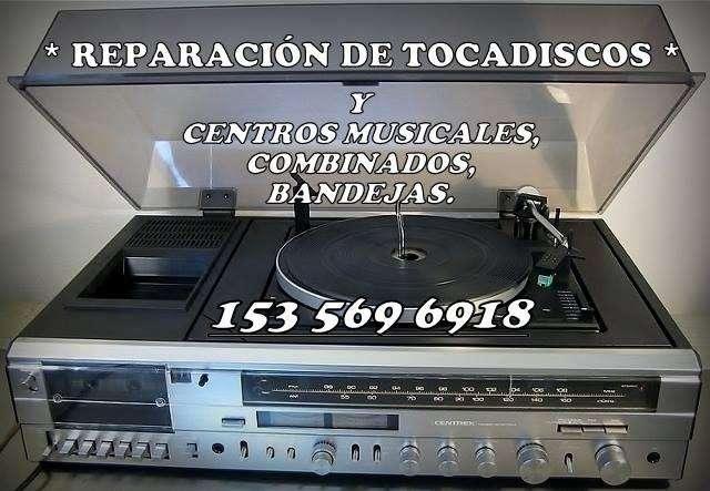 REPARACIÓN DE TOCADISCOS, CENTROS MUSICALES Y COMBINADOS ***