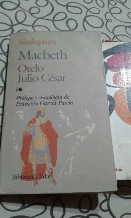 Macbeth, Otelo, JUlio Cesar. EDAF