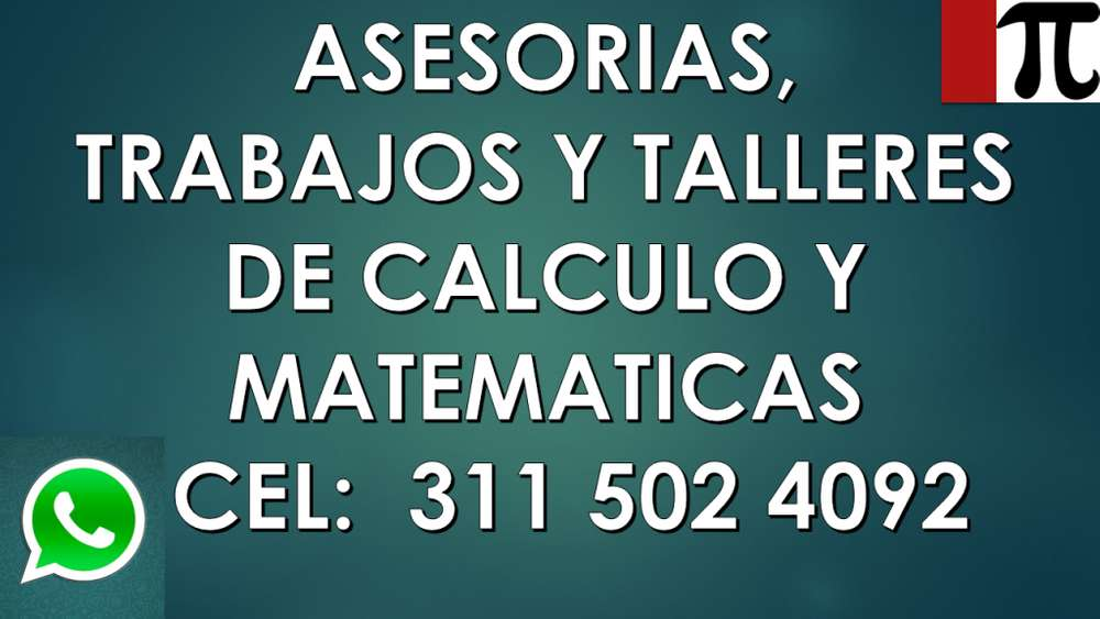 CLASES, APOYO EN TRABAJOS DE CALCULO, ÁLGEBRA Y MATEMÁTICAS.