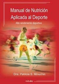 Manual de nutrición aplicado al deporte Dra. Patricia Minuchin