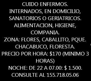 CUIDO ENFERMOS. INTERNADOS, A DOMICILIO O EN GERIATRICOS.