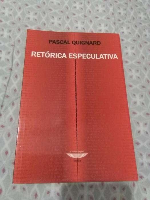 Retorica Especulativa . Pascal Quignard . Libro El Cuenco de Plata 2006