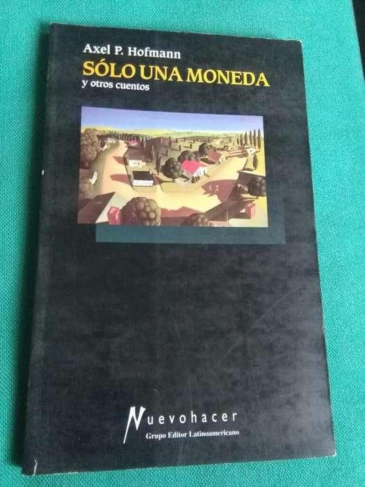 Solo Una Moneda Y Otros Cuentos . Axel Hofmann . Libro 1998