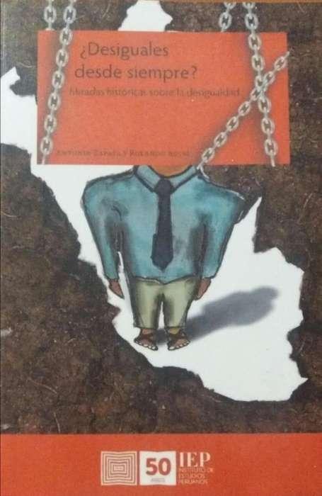 ¿DESIGUALES DESDE SIEMPRE? miradas históricas sobre la desigualdad - Antonio Zapata y Rolando Rojas -