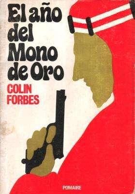 Libro: El año del mono de oro, de Colin Forbes [novela de espionaje]