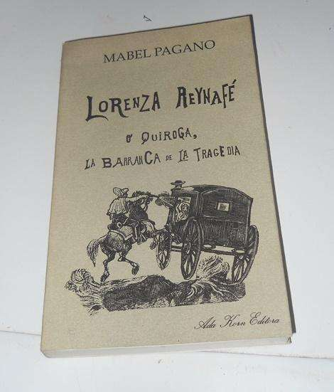 Lorenza Reynafe O Quiroga La Barranca De La Tragedia