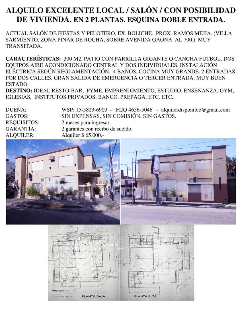ALQUILO EXCELENTE LOCAL / SALÓN / CON POSIBILIDAD DE VIVIENDA. EN 2 PLANTAS. ESQUINA DOBLE ENTRADA