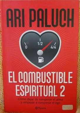 EL COMBUSTIBLE ESPIRITUAL 2 ARI PALUCH ED. PLANETA PRECIO: 100.