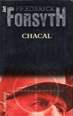 Libro: Chacal, de Frederick Forsyth [novela de espionaje]