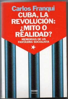 CUBA,LA REVOLUCIÒN:¿MITO O REALIDAD? C. FRANQUI