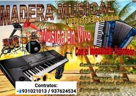 Madera Musical orquesta electronica, musica en vivo, amenizamos todo tipo de eventos, con el inigualable acordeón,