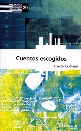 Cuentos Escogidos - JUAN CARLOS ONETTI - Diario El Comercio