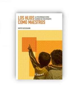 Libro Hijos Como Maestros La Paternidad Como Camino Editorial Deva's