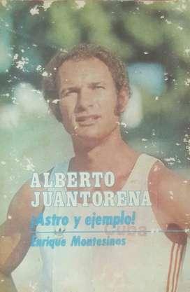 LIBRO ALBERTO JUANTORENA ¡ASTRO Y EJEMPLO! (ATLETA CUBANO)