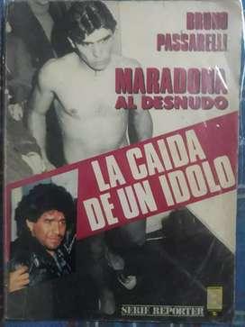 LA CAIDA DE UN IDOLO MARADONA AL DESNUDO (usado)