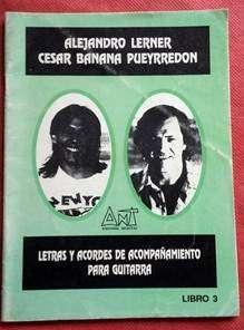 ALEJANDRO LERNER - CÉSAR BANANA PUEYRREDÓN LETRAS Y ACORDES DE ACOMPAÑAMIENTO PARA GUITARRA ED. ANT  LIBRO 3 0