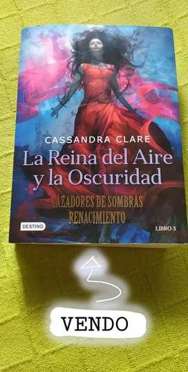 La Reina del Aire y la Oscuridad - Cazadores de Sombras: Renacimiento / Cassandra Clare