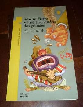 MARTIN FIERRO Y JOSE HERNANDEZ: DOS GRANDES . ADELA BASCH . LIBRO GRUPO NORMA 2010
