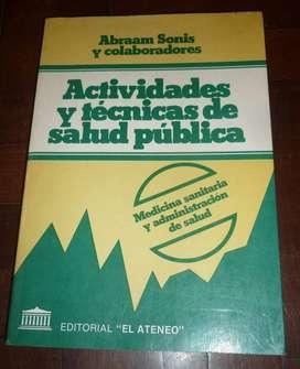 ACTIVIDADES Y TECNICAS DE SALUD PUBLICA . ABRAAM SONIS . TOMO 1 MEDICINA SANITARIA . EL ATENEO 1990