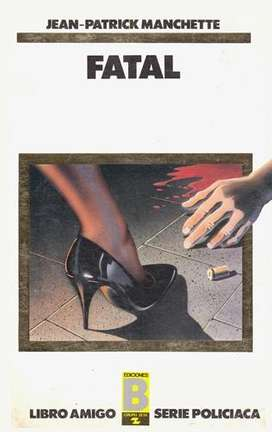Libro: Fatal, de Jean Patrick Manchette [novela de suspenso]