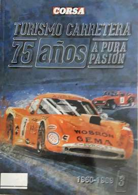 REVISTA CORSA TURISMO CARRETERA 75 AÑOS NUMERO 3 AÑOS 1960 A 1969