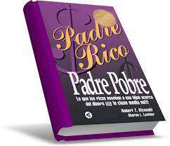 Libro Padre Rico, Padre pobre por Robert Kiyosaki, sabrá de Finanzas Personales