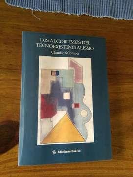 Los Algoritmos Del Tecnoexistencialismo . Claudio Salomon . Libro filosofia 2007