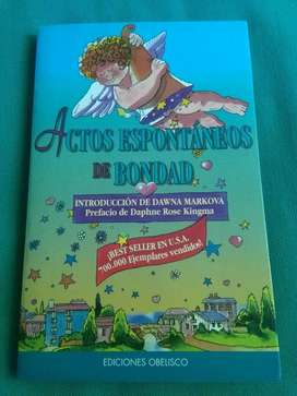 Actos Espontáneos de Bondad . Ediciones Obelisco 1998 Dawna Markova