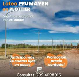Lotes en venta Plottier Anticipo $850.000 mas 24 cuotas FIJAS en pesos!!!