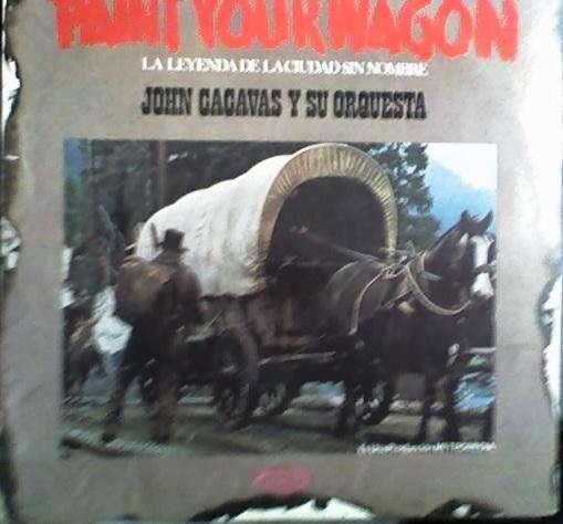JOHN CACAVAS Y SU ORQUESTA – PAINT YOUR WAGON – VINILO AUDIOMAX 0