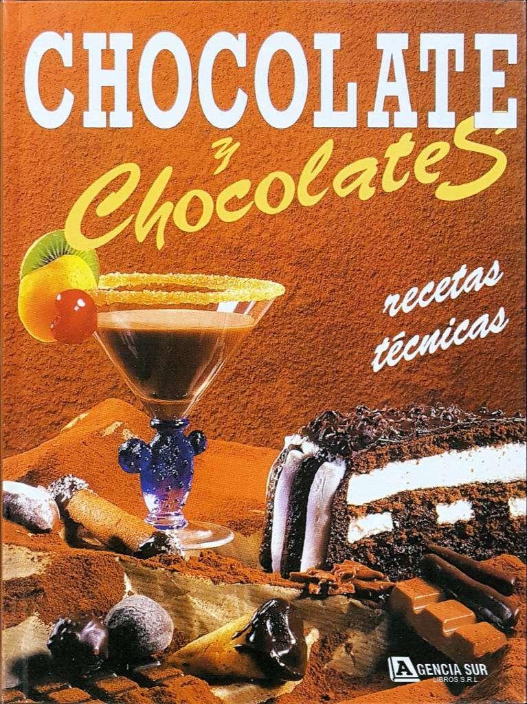 CHOCOLATE y CHOCOLATES, Recetas y Tecnicas 0