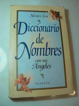 Libro Diccionario de Nombres con sus Ángeles por Mabel Iam. Editorial Planeta.