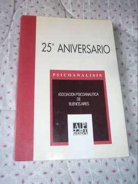PSICOANALISIS . ASOCIACION PSICOANALITICA DE BUENOS AIRES . LIBRO 25 ANIVERSARIO 2003