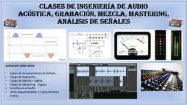 CLASES DE ING DE SONIDO, ACÚSTICA,GRABACIÓN, MEZCLA, MASTERING, SEÑALES,OTROS