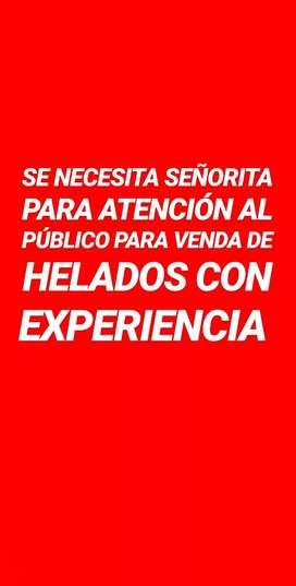 SE NECESITA CHICA CON EXPERIENCIA PARA ATENCIÓN AL PÚBLICO PARA VENTA DE HELADO