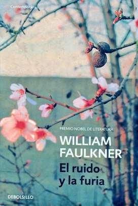 El Ruido y La Furia - WILLIAM FAULKNER - Editorial DeBolsillo